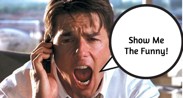 Show Me The Funny! 5 Steps to Quickly Becoming a Funnier Speaker