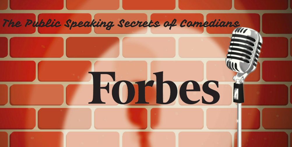 The Public Speaking Secrets of Comedians: A Q&A with Nick Morgan via Forbes